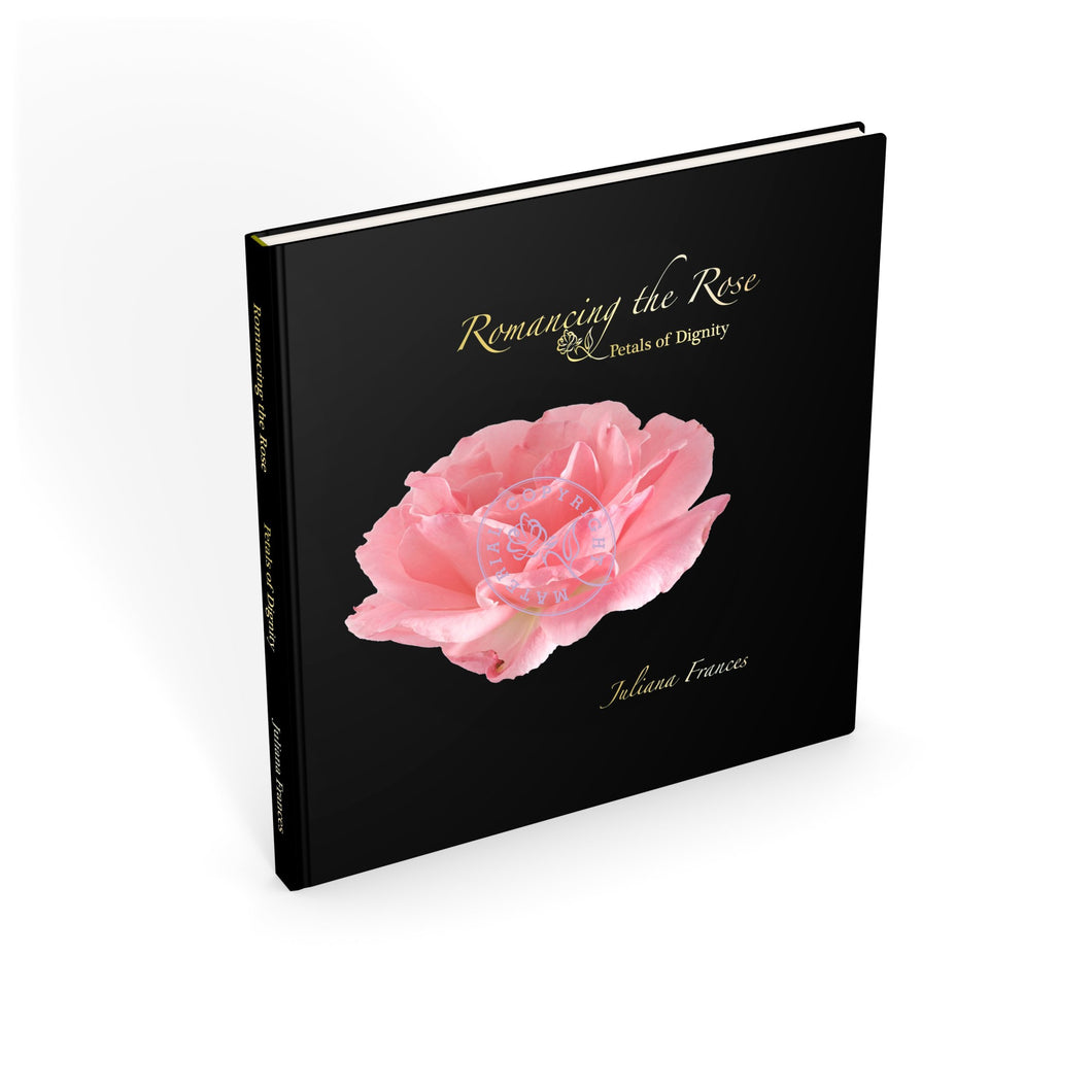 Romancing The Rose Petals Of Dignity Book