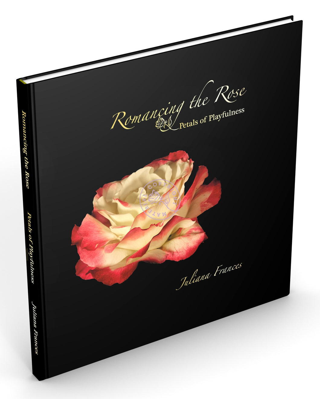 Romancing the Rose Petals of Playfulness Book for the Child within