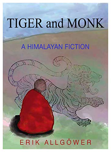 TIGER AND MONK: A HIMALAYAN FICTION - Druksell.com