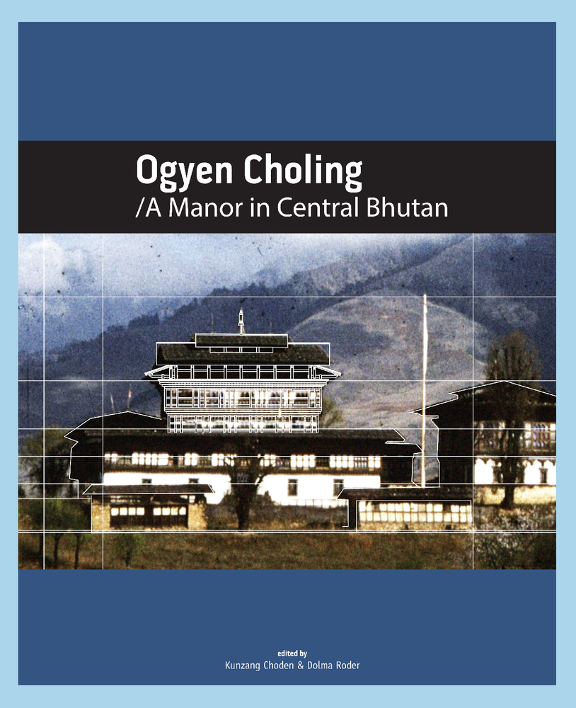 Ogyen Choling: A Manor In Central Bhutan Book
