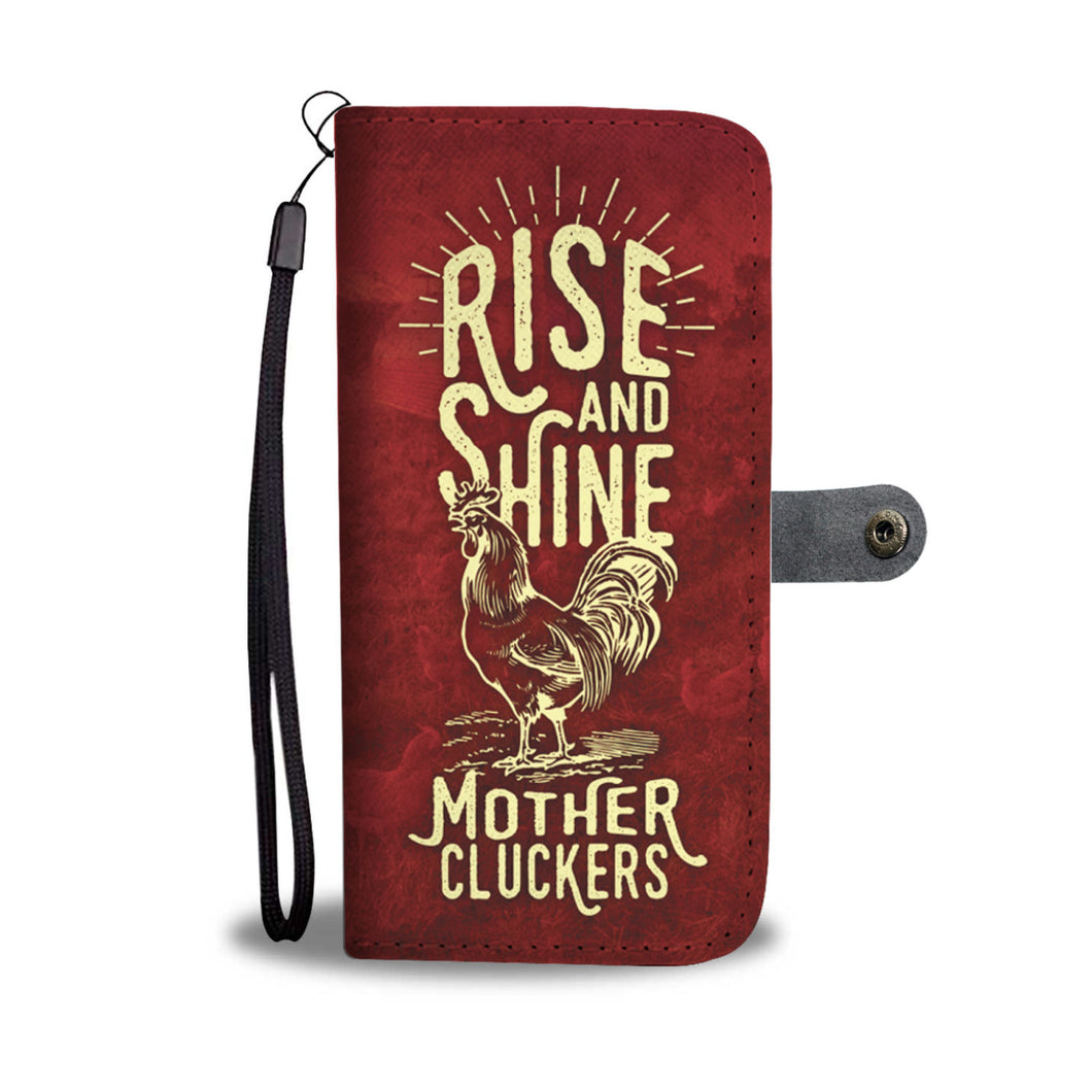Rise and Shine Mother Cluckers Phone Wallet Case