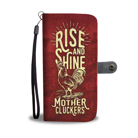 Image of Rise and Shine Mother Cluckers Phone Wallet Case - Perfenq