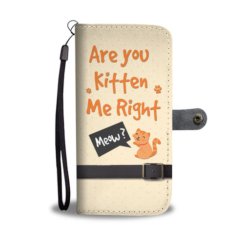 Are You Kitten Me Right Cat Lovers Phone Wallet Case