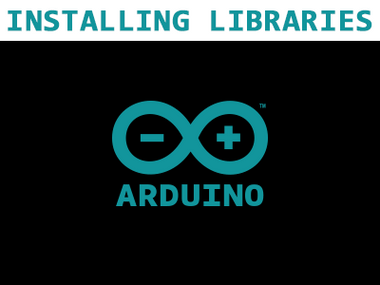 Arduino: Installing Libraries