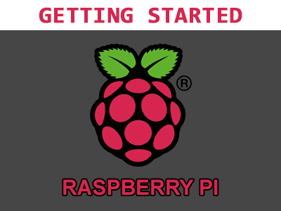 Getting Started: Raspberry Pi