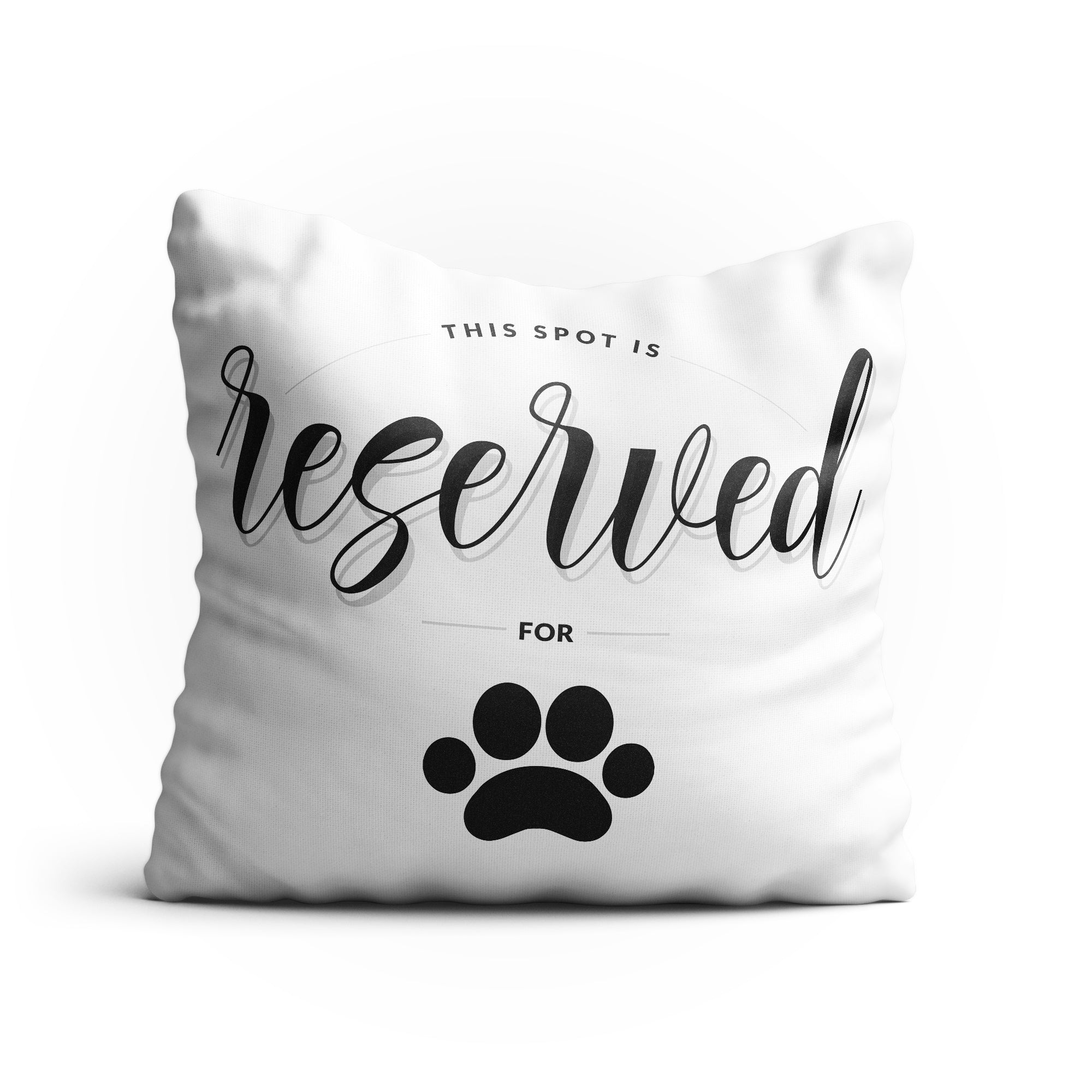 "Throw Pillow - ""This Spot is Reserved for"" + Paw Print Design 18x18 Double-Sided Print Square Pillow Cover with Insert"