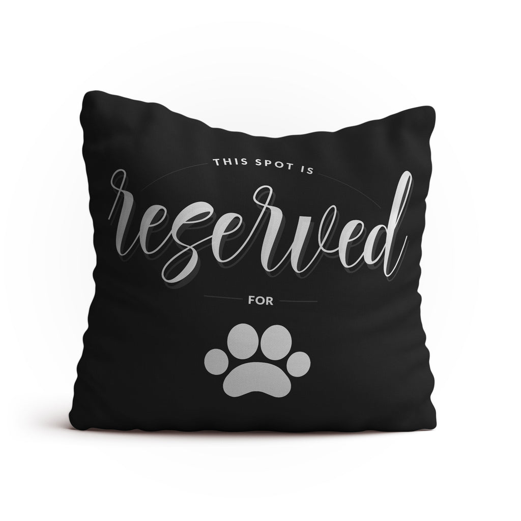 """SPOT RESERVED"" Throw Pillow - 18x18 Square, Double-Sided Print Cover + Insert"
