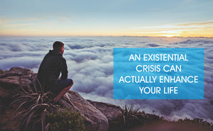 An Existential Crisis Can Actually Enhance Your Life