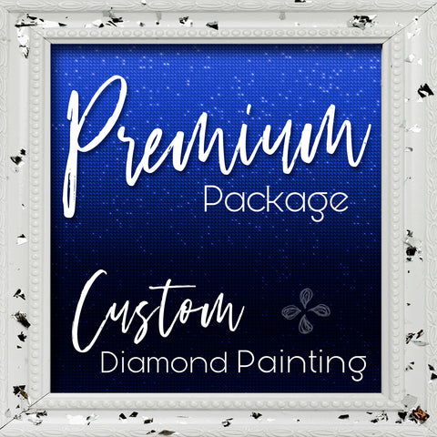 PREMIUM Custom Design Package  | Diamond Painting