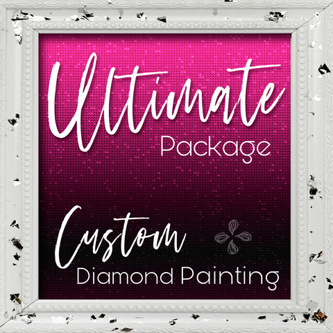 ULTIMATE Custom Design Package | Diamond Painting SOLD OUT