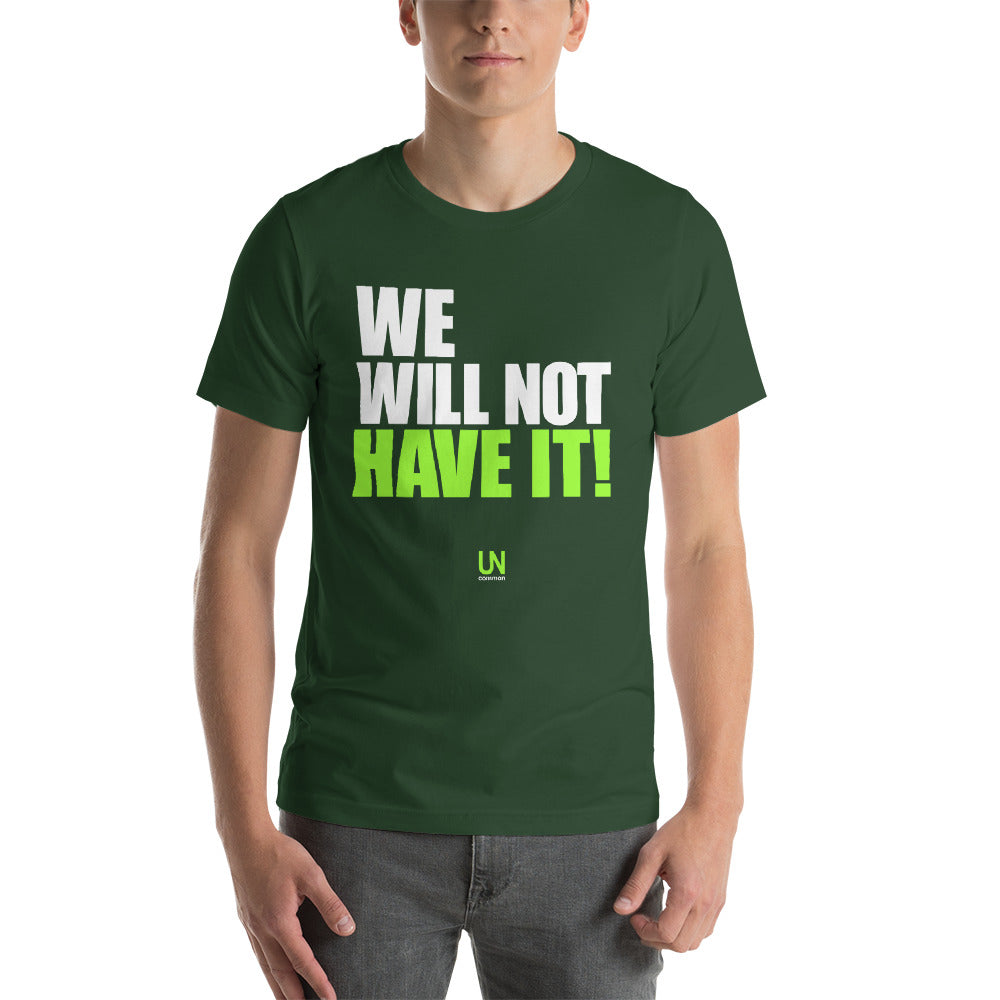 We Will Not Have It Short-Sleeve T-Shirt