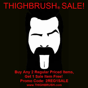 THIGHBRUSH® SALE!