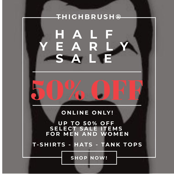 THIGHBRUSH® HALF YEARLY SALE 2019