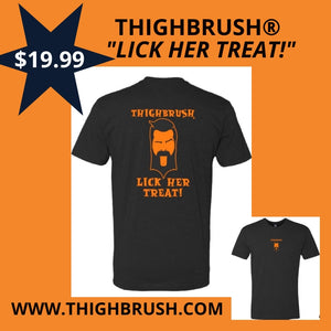 "SALE! THIGHBRUSH® ""LICK HER TREAT!"" HALLOWEEN T-SHIRT NOW $19.99!"