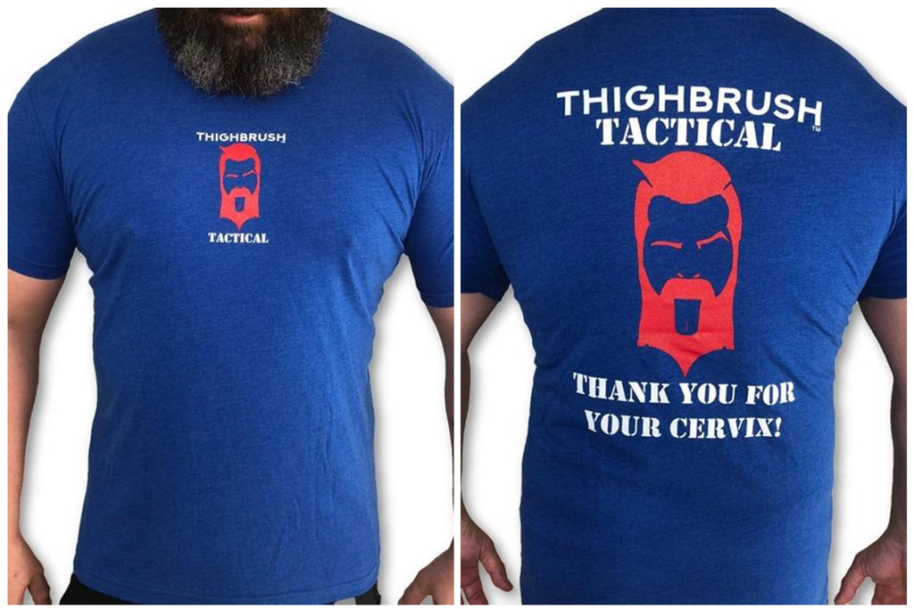 "THIGHBRUSH® TACTICAL - ARMED FORCES COLLECTION ""Thank You for Your Cervix"" Men's T-Shirt - $25.00"