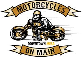 "MOTORCYCLES ON MAIN - DOWNTOWN MESA - ""FIRST FRIDAYS"" STARTS 9/7/18!!"