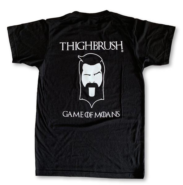 "For All the GOT Fans out There!  Brand New Limited Edition THIGHBRUSH® ""Game of Moans"" Men's T-Shirt!"