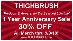 THIGHBRUSH One Year BEARD-a-versary SALE!!