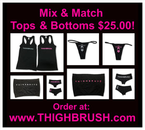 MIX & MATCH LADIES THIGHBRUSH TOPS & BOTTOMS $25.00 PER SET!