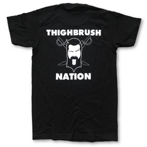 THIGHBRUSH NATION - Men's T-Shirt in Black and White - $25.00 Each