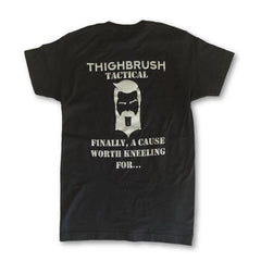 THIGHBRUSH TACTICAL - FINALLY A CAUSE WORTH KNEELING FOR - MEN'S T-SHIRT