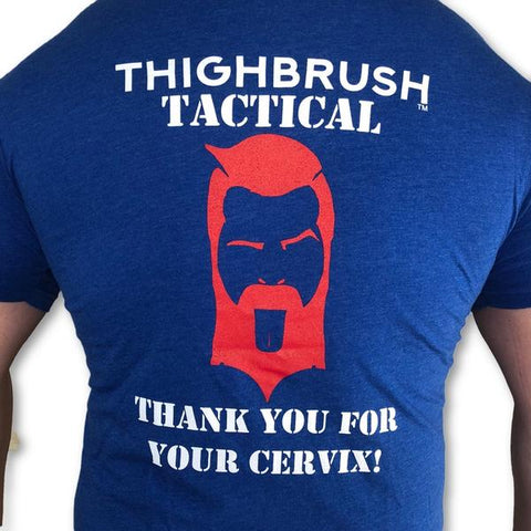"THIGHBRUSH® TACTICAL ""THANK YOU FOR YOUR CERVIX"" - MEN'S T-SHIRT"