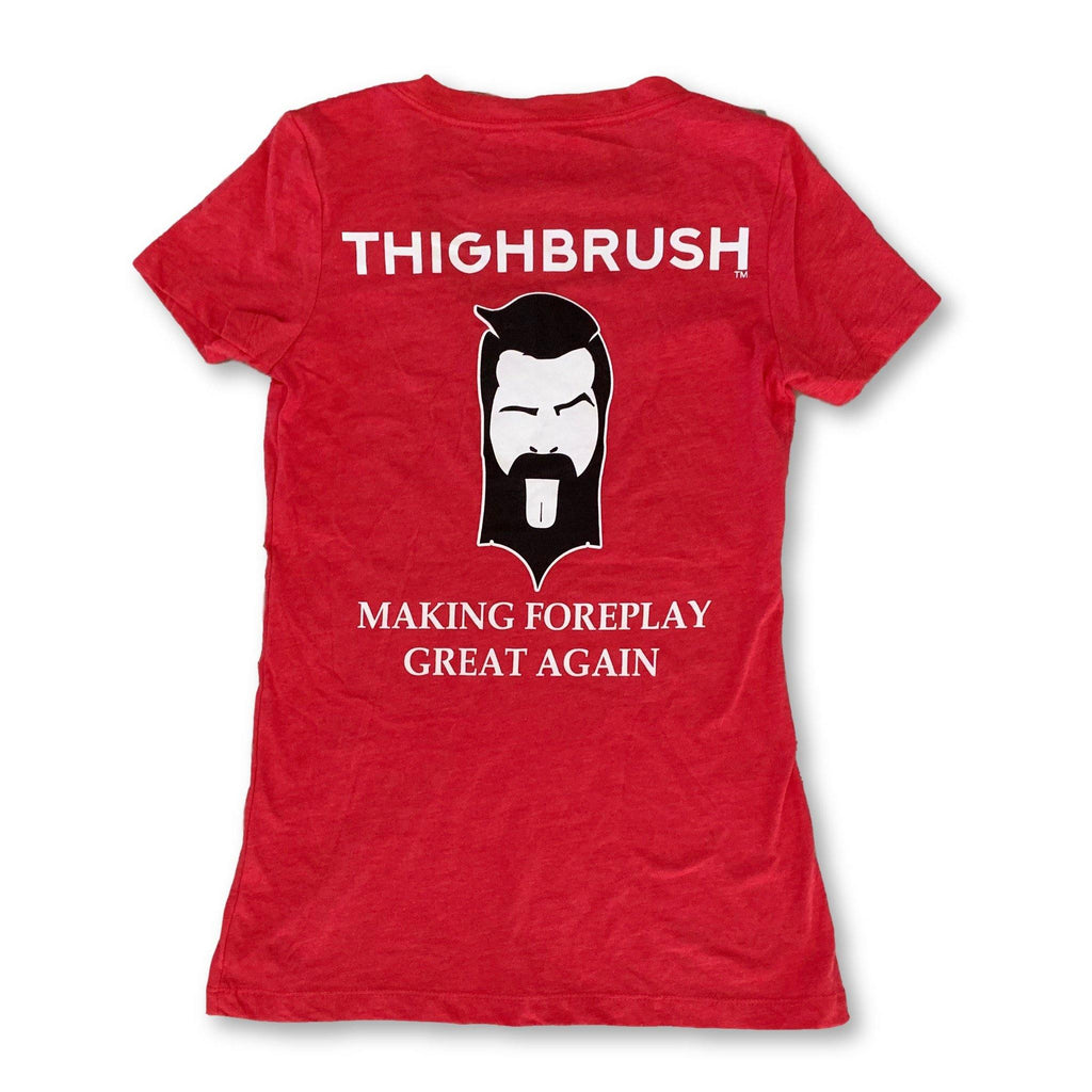 "THIGHBRUSH® - ""Making Foreplay Great Again"" - Women's T-Shirt - V-Neck - Red - thighbrush"