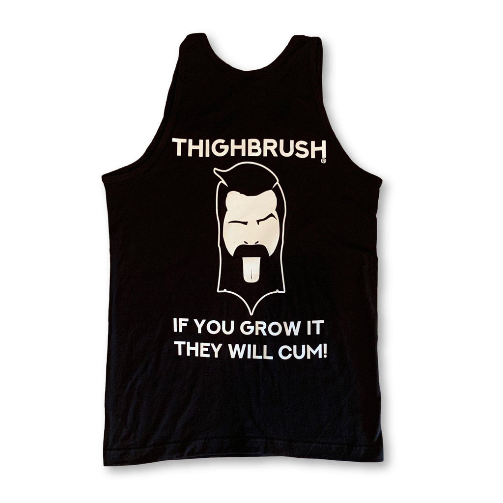 "LIMITED EDITION - THIGHBRUSH® - ""If You Grow It, They Will Cum!"" - Men's Tank Top - thighbrush"