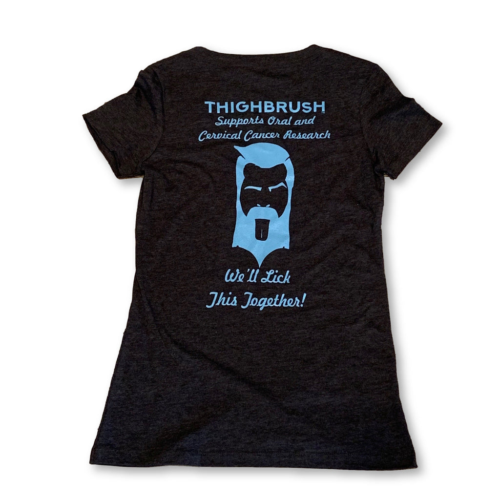 "THIGHBRUSH® Supports Oral and Cervical Cancer Research ""We'll Lick This Together"" Women's T-Shirt - V-Neck - thighbrush"
