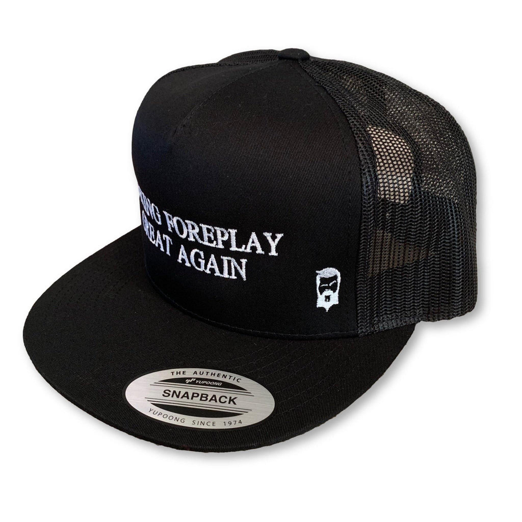 "THIGHBRUSH® - ""Making Foreplay Great Again"" - Trucker Snapback Hat - Black - Flat Bill - thighbrush"