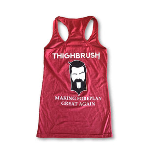 "THIGHBRUSH® - ""Making Foreplay Great Again"" - Women's Tank Top - Red - thighbrush"