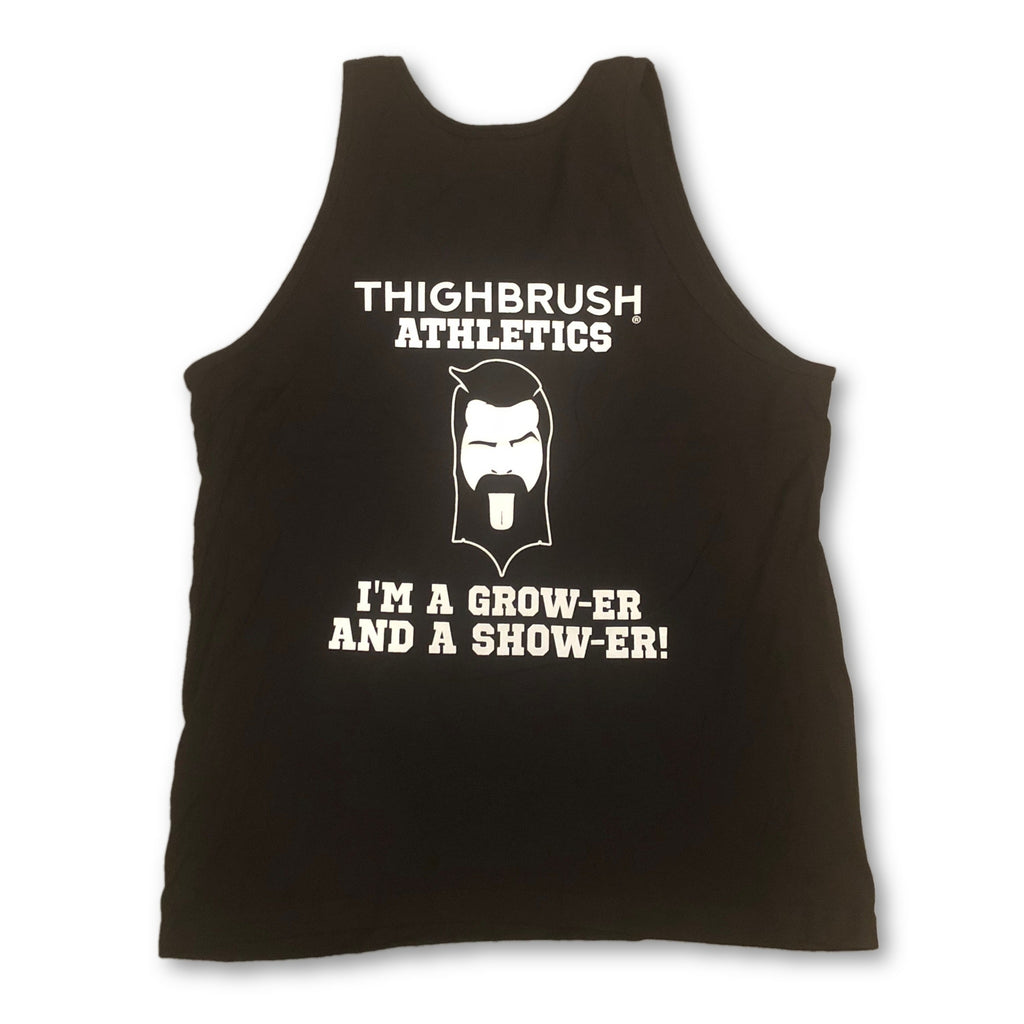 "THIGHBRUSH® ATHLETICS - ""I'M A GROW-ER AND A SHOW-ER!"" - MEN'S TANK TOP - BLACK - thighbrush"