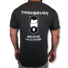 "THIGHBRUSH - ""Because I'm a Giver"" - Men's T-Shirt - Heather Charcoal with Black and White 2-Tone Logo"