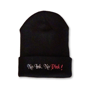 "THIGHBRUSH® Cuffed Beanies - ""No Ink, No Pink!"" Embroidered on Front - Black"