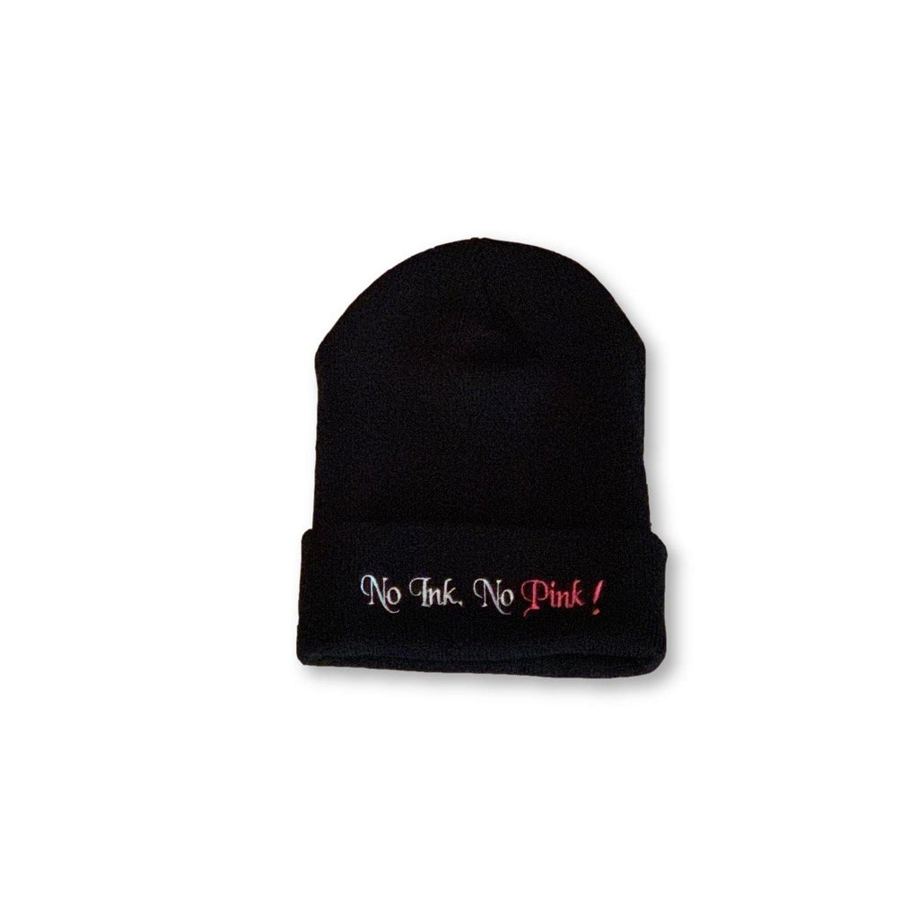 "THIGHBRUSH® Cuffed Beanies with ""No Ink, No Pink!"" Embroidered on the Front. Black with White and Pink Thread/Stitching. One Size."