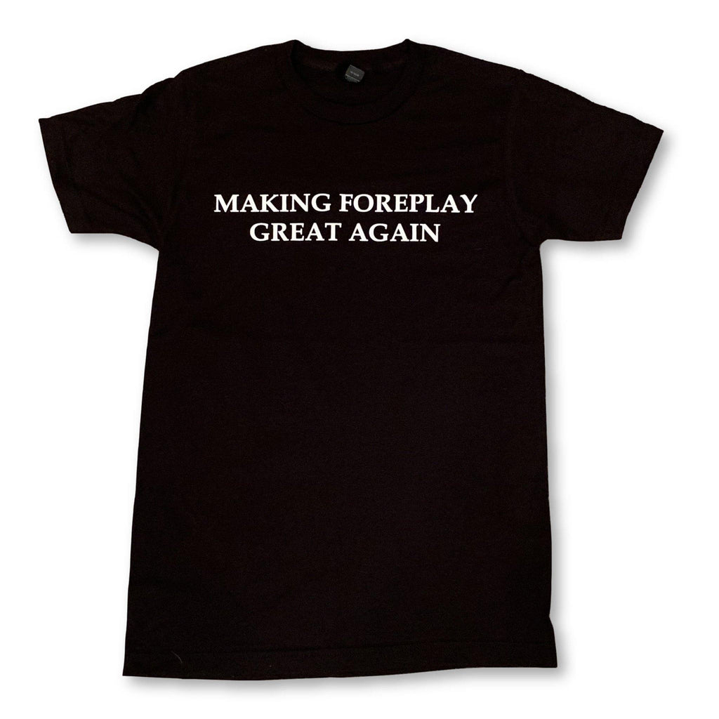"THIGHBRUSH® - ""Making Foreplay Great Again"" - Men's T-Shirt - Printed Front - Black"