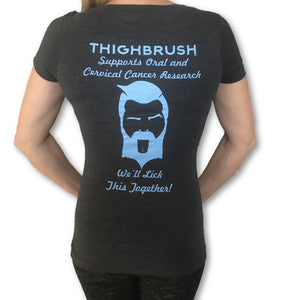 "THIGHBRUSH Supports Oral and Cervical Cancer Research ""We'll Lick This Together"" Women's T-Shirt - V-Neck"