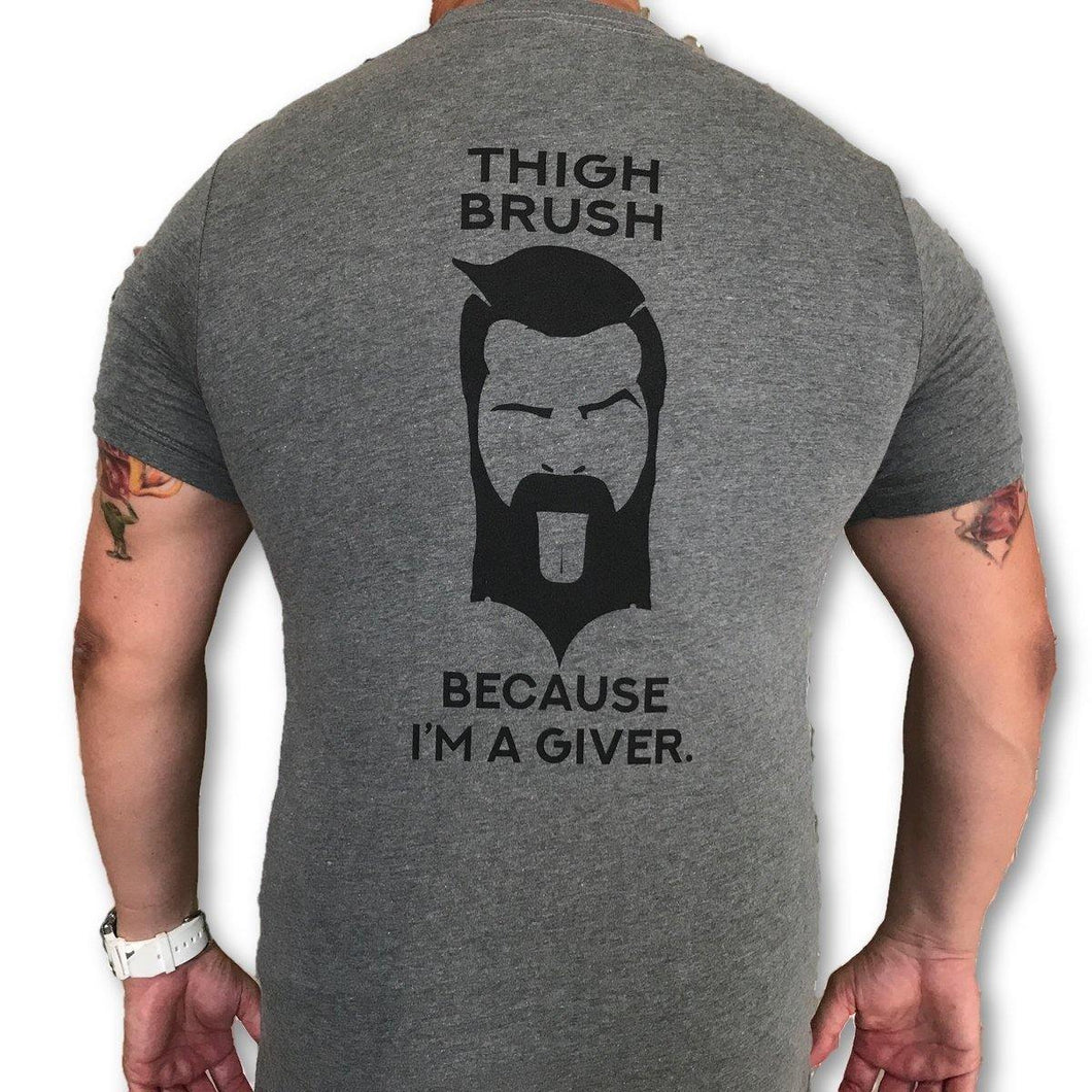 THIGHBRUSH - Because I'm a Giver - Men's T-Shirt - Heather Grey and Black
