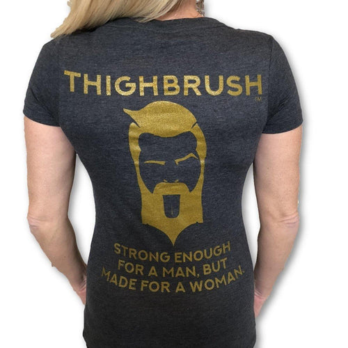 THIGHBRUSH - Strong Enough for a Man, But Made for a Woman - Women's T-Shirt - V-Neck - Heather Navy and Gold