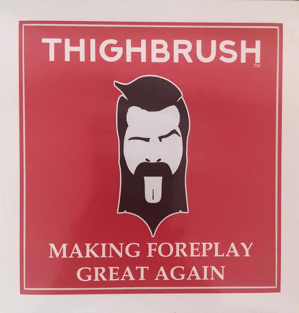 "THIGHBRUSH® - ""Making Foreplay Great Again"" - Sticker - thighbrush"