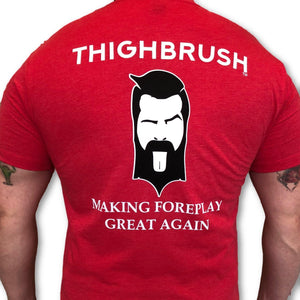THIGHBRUSH - Making Foreplay Great Again - Men's T-Shirt - Red with Black and White 2-Tone Logo