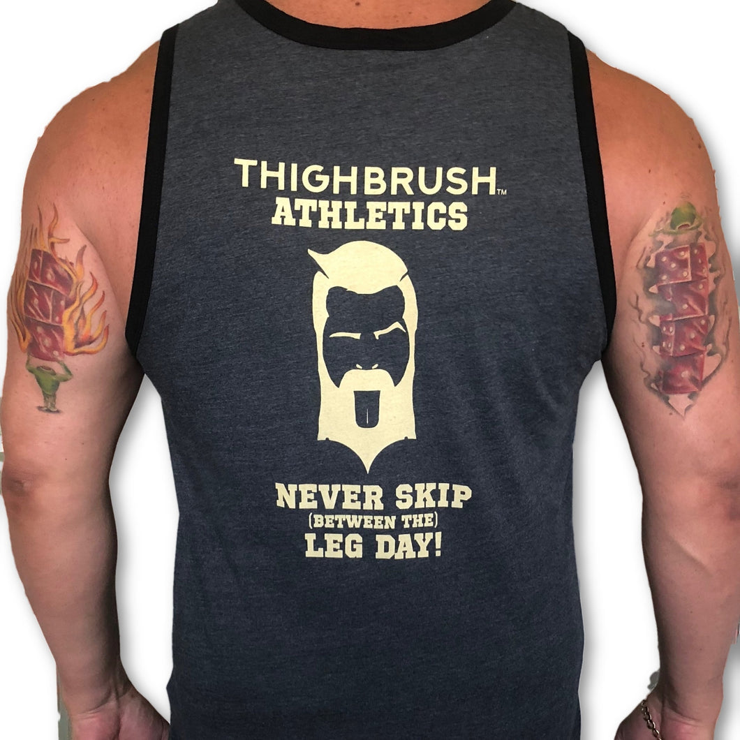 THIGHBRUSH ATHLETICS - MEN'S TANK TOP/GYM TANK - NEVER SKIP (BETWEEN THE) LEG DAY! - Grey with Black Trim and Tan Logo/Print. Available in Sizes Small - XXX-Large. https://thighbrush.com/products/thighbrush-athletics-mens-gym-tank-never-skip-between-the-leg-day-grey-and-black