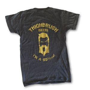 "THIGHBRUSH BIKERS ""I'm a 69 Percenter"" Men's T-Shirt in Heather Charcoal with Gold Logo/Print. Available in Sizes XS-XXXL.  Pre-Shrunk, 50% Cotton, 50% Polyester."