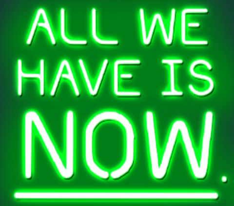 ALL WE HAVE IS NOW Handmade Art Neon Sign