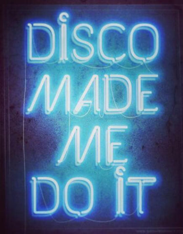 DISCO MADE ME DO IT Handmade Art Neon Signs