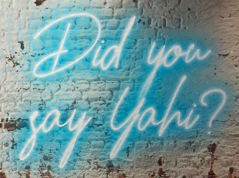 Did you say yahi neon sign