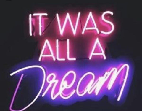 It Was All A Dream Real Neon Glass Tube Neon Sign