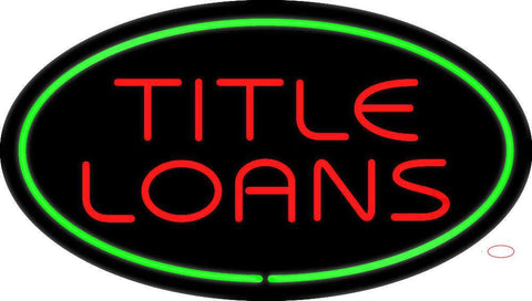 Red Title Loans Green Oval Neon Sign