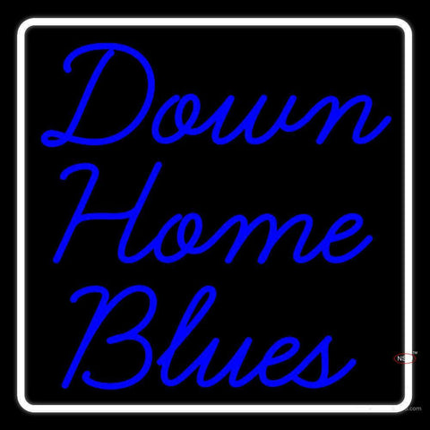 White Border Down Home Blues Neon Sign