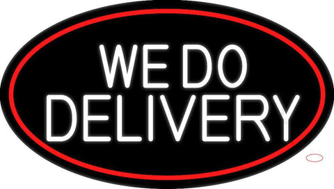 White We Do Delivery Oval With Red Border Neon Sign